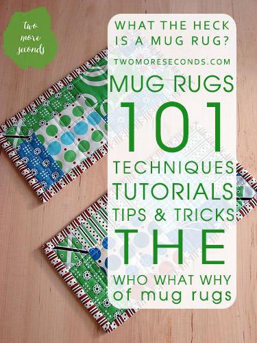 Mug Rug Madness - Mug Rug 101